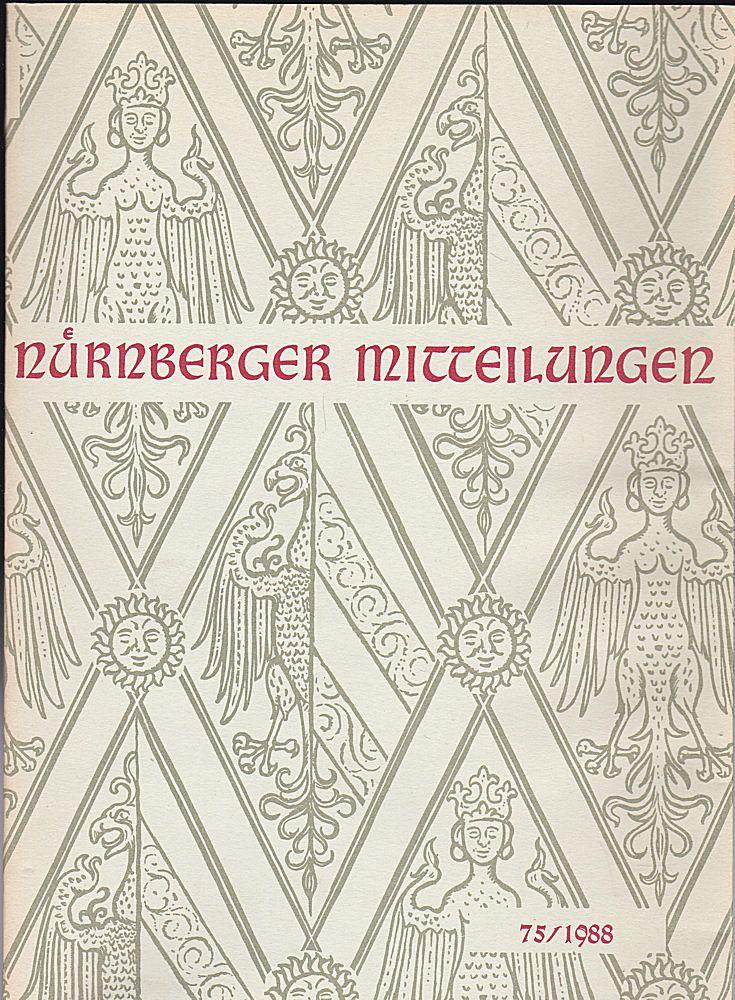 Hirschmann, Gerhard, & Ulshöfer, Kuno (Eds.) Nürnberger Mitteilungen MVGN 75 / 1988, Mitteilungen des Vereins für Geschichte der Stadt Nürnberg