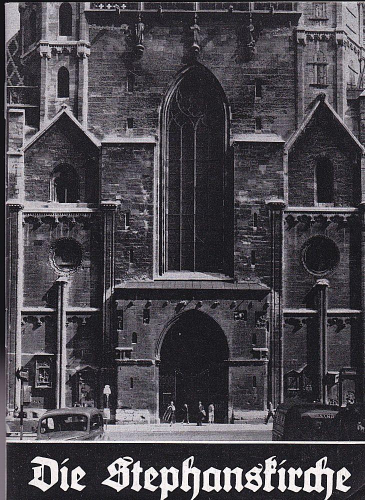 Zykan, Josef und Sekretariat der Domkirche St. Stephan, Wien (Hrsg.) Die Stephanskirche