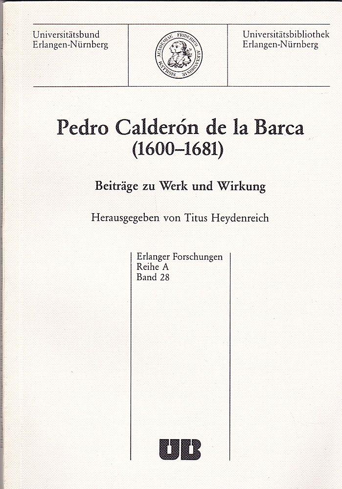 Heydenreich, Titus (Hrsg.) Pedro Calderón de la Barca (1600-1681)