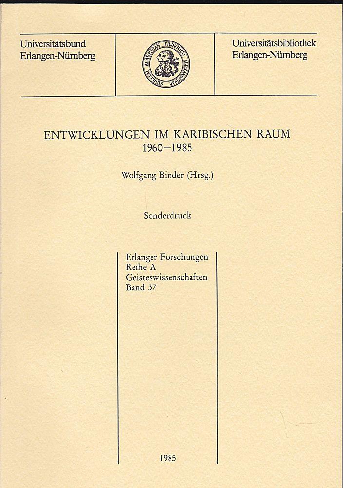 Heydenreich, Titus und Binder, Wolfgang (Hrsg.) Entwicklungen im Karibischen Raum. 1960-1985, Sonderdruck: Kolumbus aus karibischer Sicht: García Márquez- Carpentier - Brival