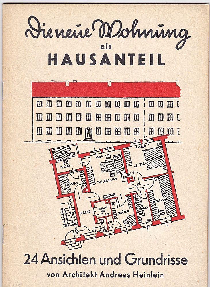 Heinlein, Andreas Die neue Wohnung als Hausanteil. 24 Ansichten und Grundrisse