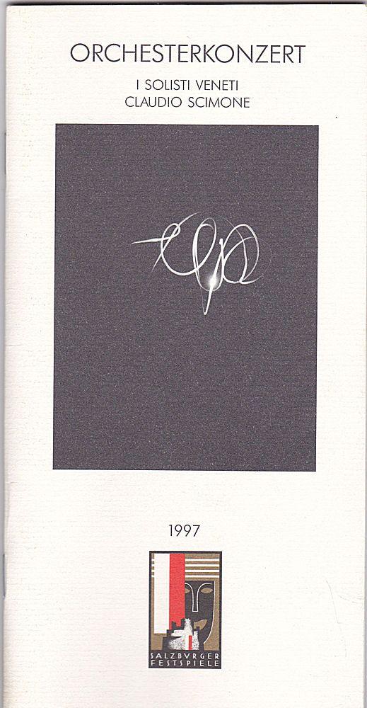 Salzburger Festspiele (Hrsg) Salzburger Festspiele 1997. Programmheft: Orchesterkonzert. I solisti veneti - Claudio Scimone