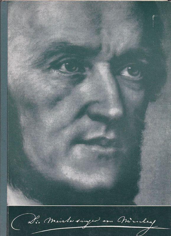 Richard-Wagner-Stiftung Bayreuth (Hrsg.), (kommentiert von Martin Gregor-Delling) Programmheft: Die Meistersinger von Nürnberg - Richard Wagner
