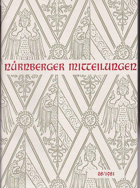 Hirschmann, Gerhard, & Machilek, Franz (Eds.) Nürnberger Mitteilungen MVGN 68 / 1981, Mitteilungen des Vereins für Geschichte der Stadt Nürnberg