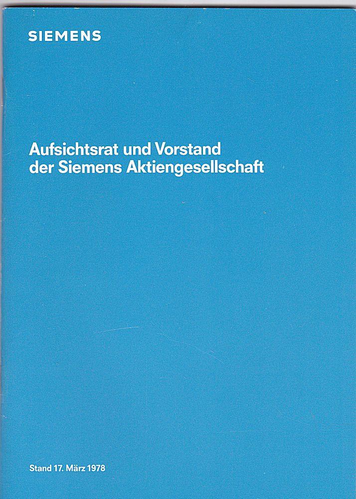 Siemens (Hrsg) Aufsichtsrat und Vorstand der Siemens Aktiengesellschaft, Stand 17. März 1978