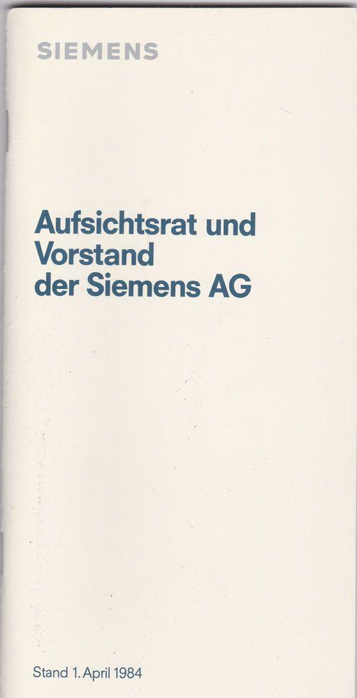 Siemens (Hrsg) Aufsichtsrat und Vorstand dere Siemens Aktiengesellschaft, Stand 1. April 1984