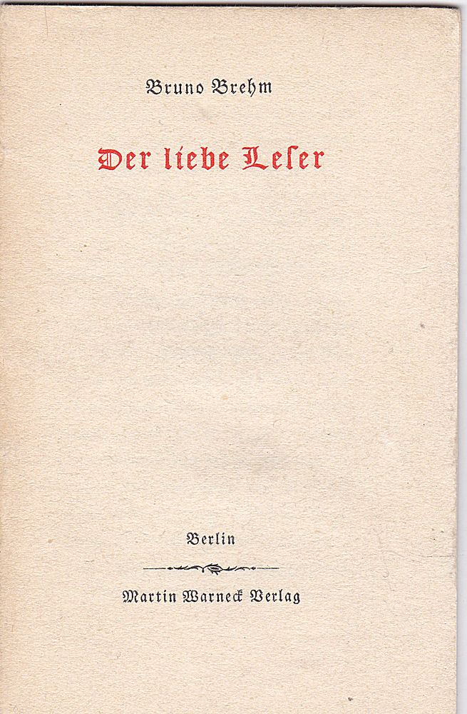 Brehm, Bruno Der liebe Leser