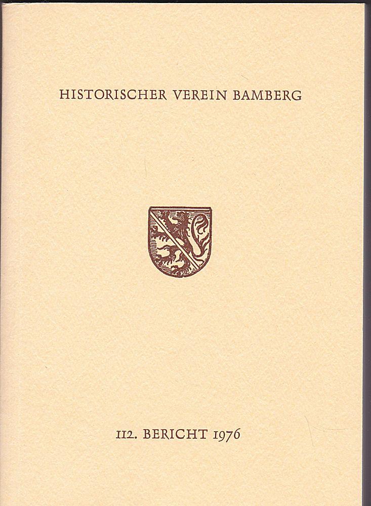 Historischer Verein Bamberg, (Hrsg.) 112. Bericht des Historischen Vereins für die Pflege der Geschichte des ehemaligen Fürstbistums Bamberg