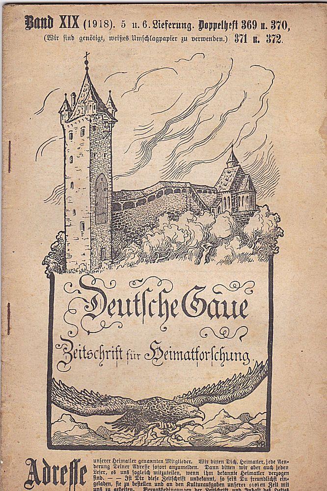 Frank, C. , Kaubeuren (Hrsg.) Deutsche Gaue. Zeitschrift für Heimatforschung.. Band XIX (1918) 5.u. 6. Lieferung Doppelhefte 369 u. 370, 371 u. 372