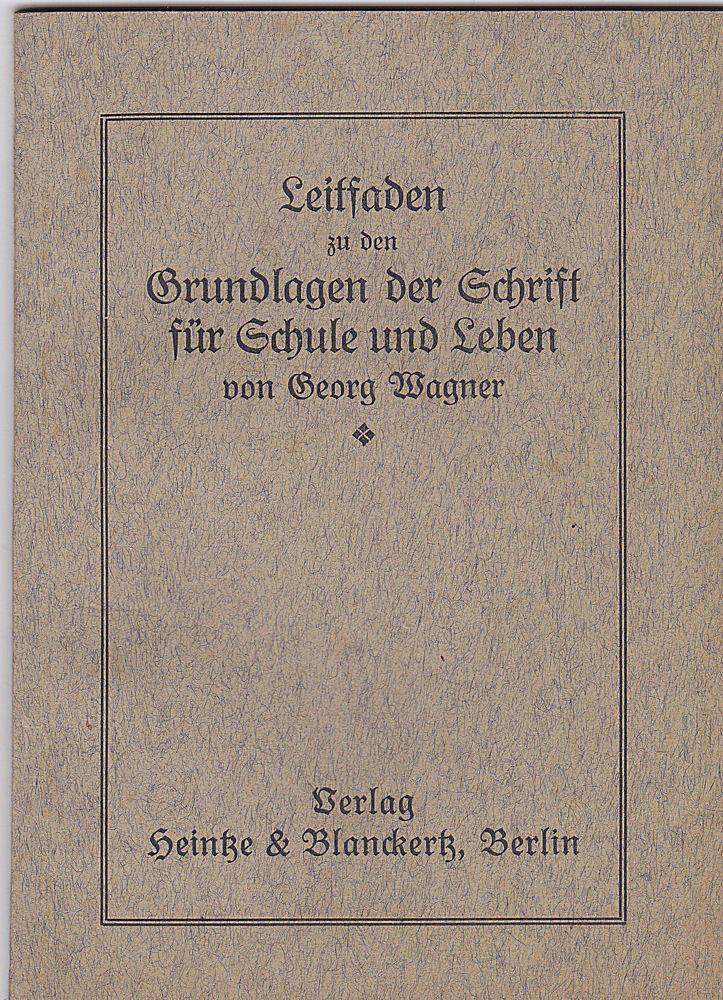 Wagner, Georg Grundlagen der Schrift für Schule und Leben