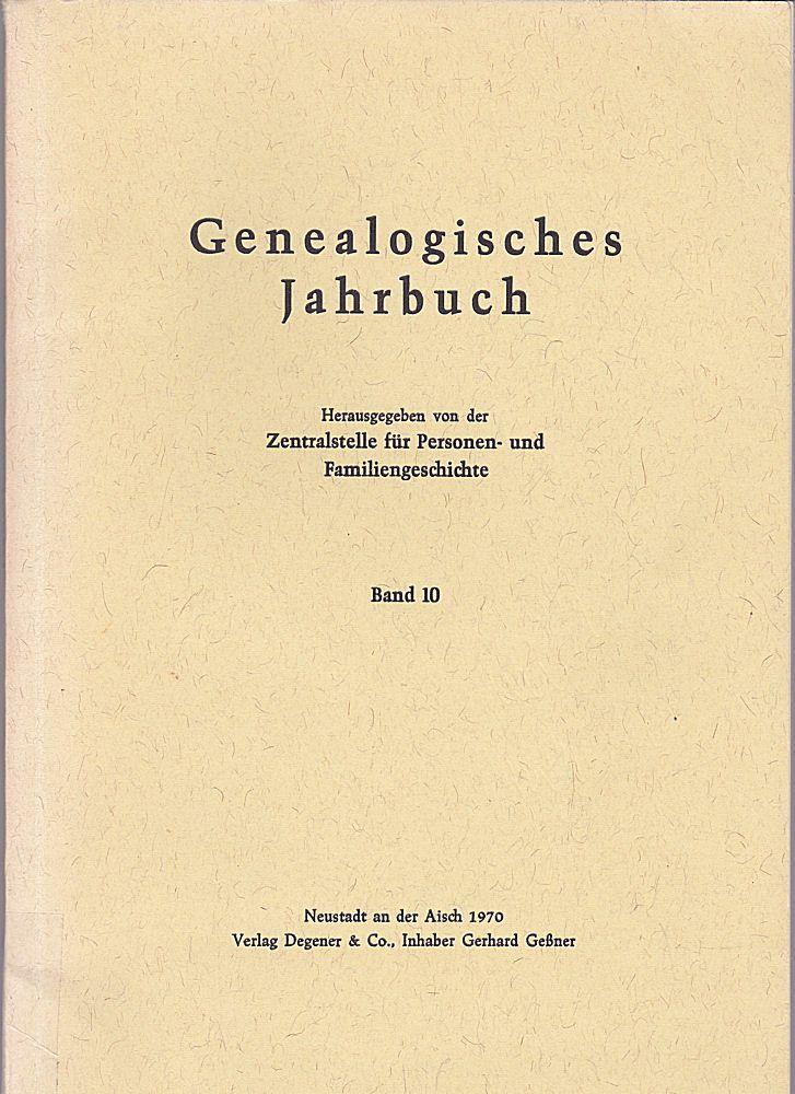 Zentralstelle für Personen- und Familiengeschichte zu Berlin (Hrsg.) Genealogisches Jahrbuch Band 10 / 1970