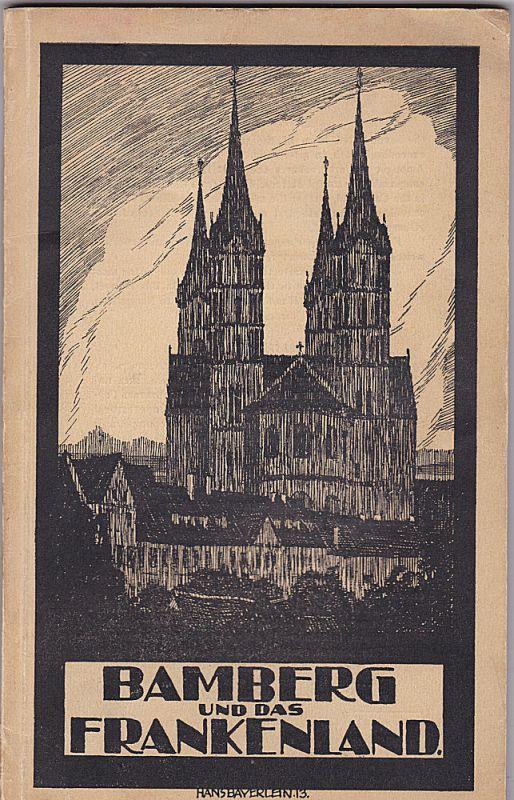 Amende, Dietrich (Autor) und Bayerlein, Hans (Illustrationen) Bamberg und das Frankenland