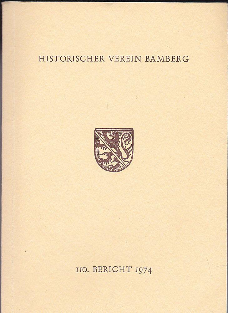 Historischer Verein Bamberg, (Hrsg.) 110. Bericht des Historischen Vereins für die Pflege der Geschichte des ehemaligen Fürstbistums Bamberg