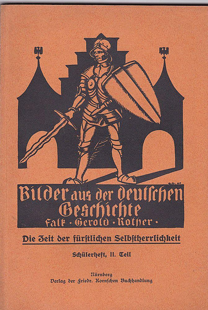 Rother, Falk-Georg Die Zeit der fürstlichen Selbstherrlichkeit Schülerheft, 2. Teil. (Bilder aus der deutschen Geschichte)
