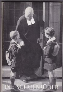 Zähringer, Konradin Die Schulbrüder des heiligen Johannes Baptist de La Salle