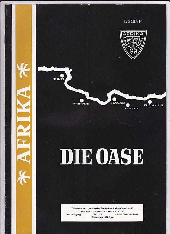 Verband Deutsches Afrika-Korps e.V. (Hrsg) Die Oase 45. Jahrgang Heft 1/2 Januar/Februar 1996