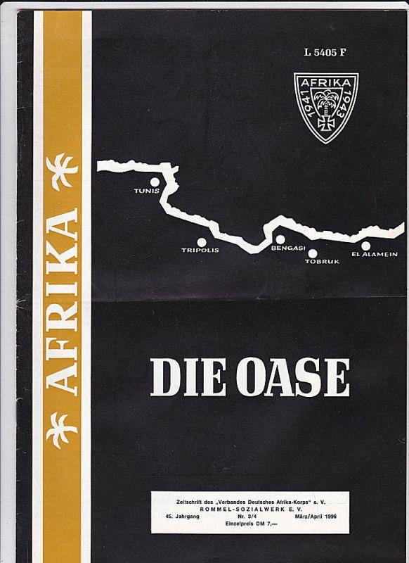 Verband Deutsches Afrika-Korps e.V. (Hrsg) Die Oase 45. Jahrgang Heft 3/4 März/April 1996