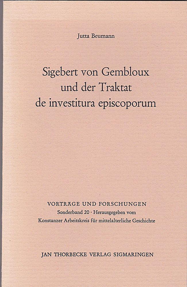 Beumann, Jutta Sigebert von Gembloux und der Traktat de investitura episcoporum