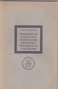 Bilfinger, Carl Völkerrecht und Staatsrecht in der deutschen Verfassungsgeschichte