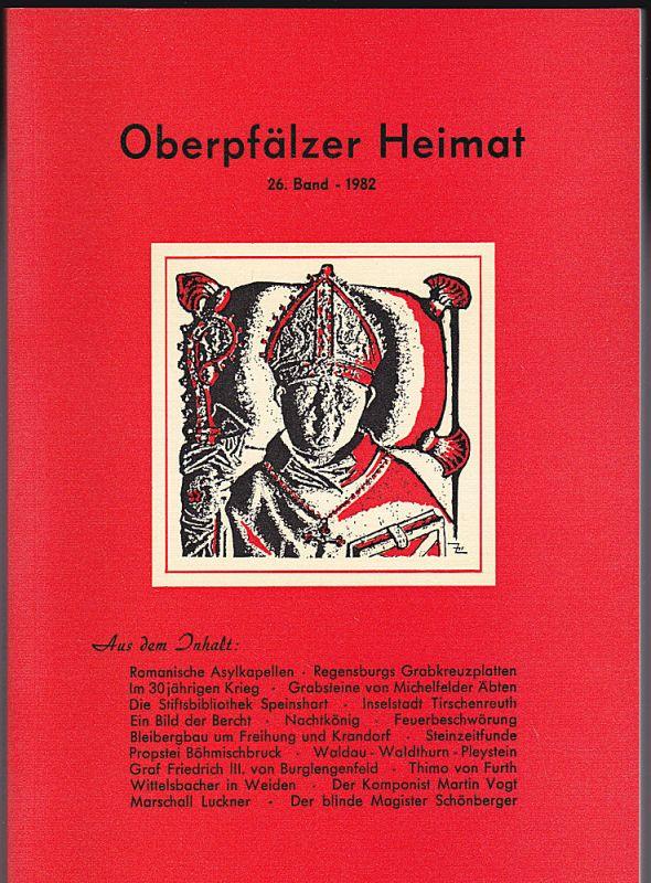 Zückert, Gerhard Oberpfälzer Heimat. 26. Band 1982