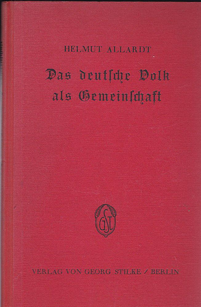Allardt, Helmut Das deutsche Volk als Gemeinschaft. Eine kritische Wertung der deutschen Staatslehre
