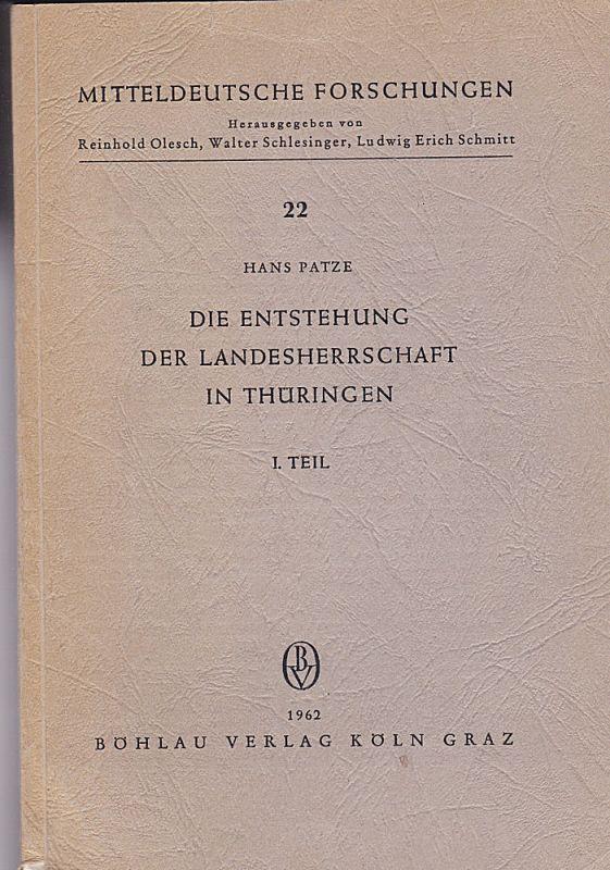 Patze, Hans Die Entstehung der Landesherrschaft in Thüringen, 1. Teil