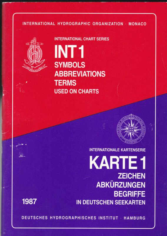 Deutsches Hydrographisches Institut Hamburg (Hrsg) Internationale Kartenserie Karte 1: Zeichen, Abkürzungen, Begriffe in Deutschen Seekarten// International Chart Series INT 1: Symbols, Abbreviations, Terms unsed on charts