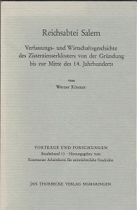 Rösener, Werner Reichsabtei Salem. Verfassungs- und Wirtschaftsgeschichte des Zisterzienserklosters von der Gründung bis zur Mitte des 14. Jahrhunderts