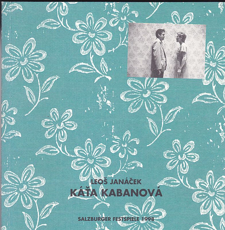 "Salzburger Festspiele (Hrsg.) Programmheft: Leos Janacek- Kata Kabanova. Oper in 3 Akten nach A.N. Ostovskijs ""Gewitter"""