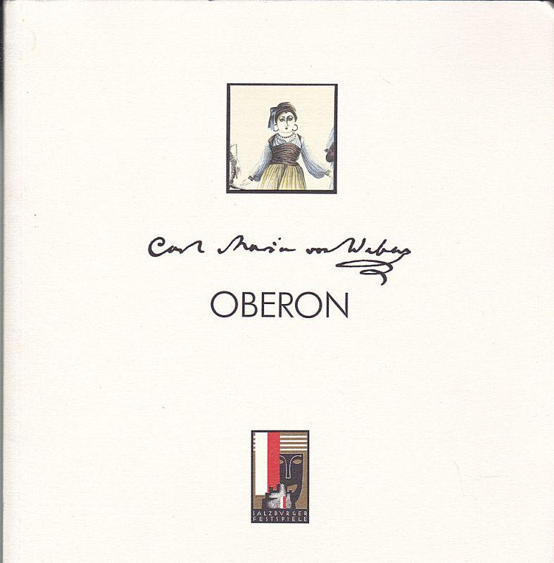 Salzburger Festspiele (Hrsg.) Programmheft: Carl Maria von Weber - Oberon