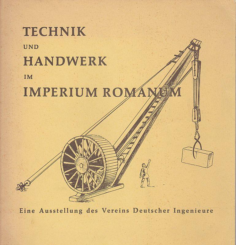 Kretzschmer, Fritz (Hrsg.) Technik und Handwerk im Imperium Romanum. Eine Ausstellung des Vereins Deutscher Ingenieure