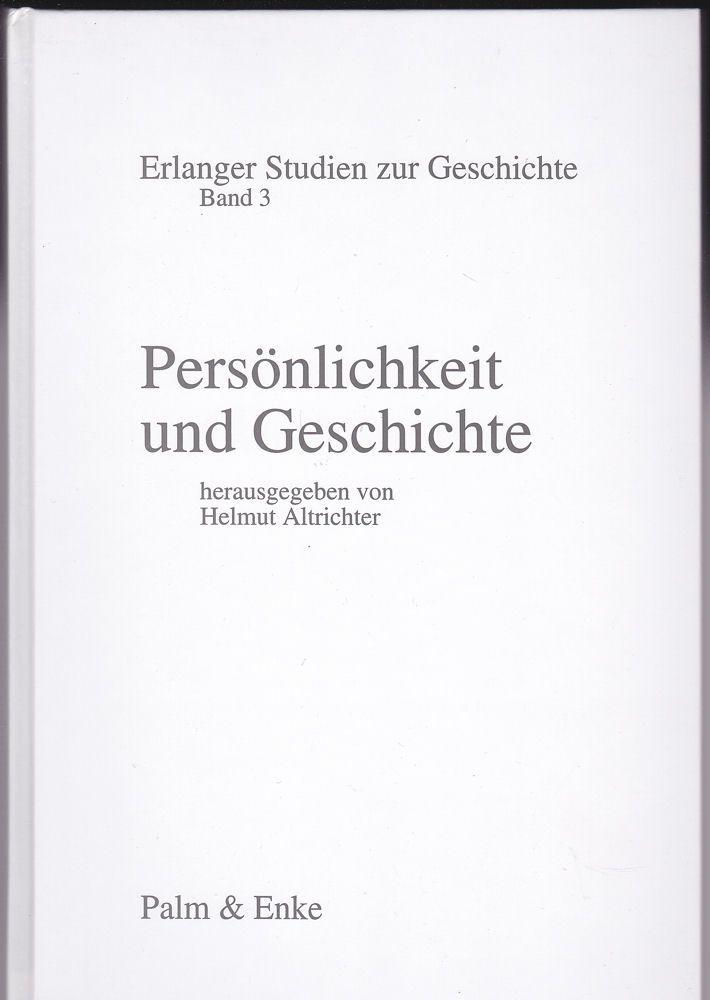 Altrichter, Helmut (Hrsg) Persönlichkeit und Geschichte