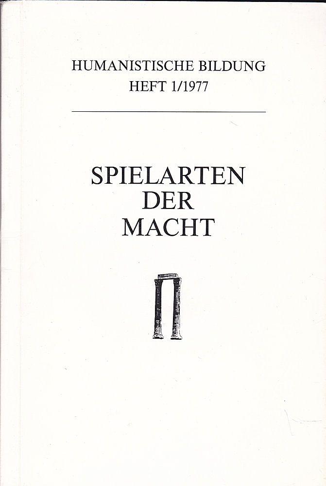 Württembergischer Verein zur Förderung der humanistischen Bildung (Hrsg) Spielarten der Macht