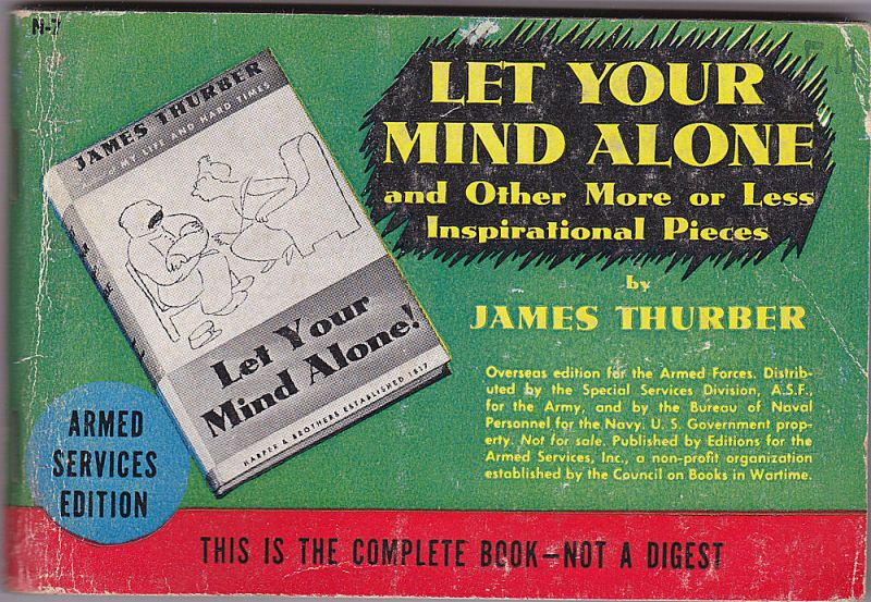 Thurber, James Let your Mind Alone and Other More or Less Inspirational Pieces. Armed Services Edition