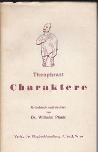 Plankl, Wilhelm Theophrast- Charaktere. Griechisch und deutsch