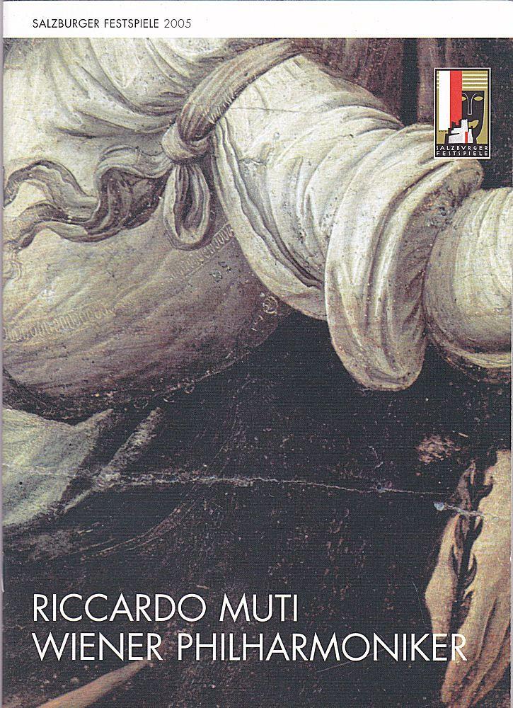 Salzburger Festspiele (Hrsg.) Programmheft Salzburger Festspiele 2005: Wiener Philharmoniker: Riccardo Muti