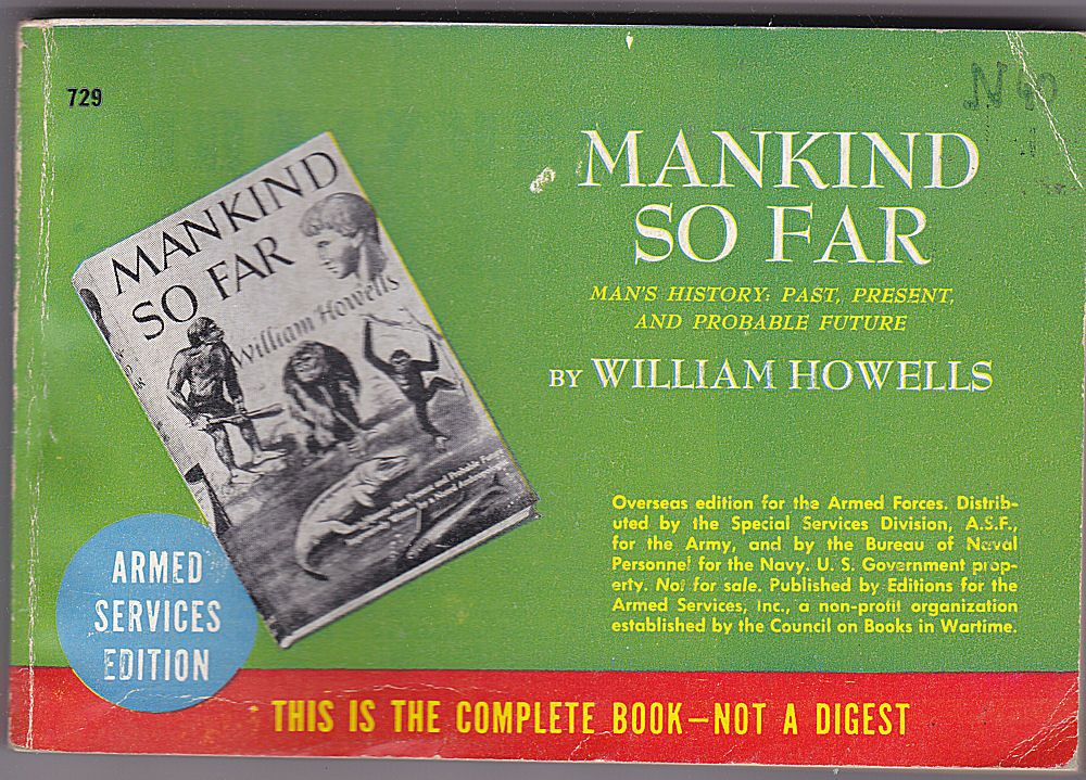 Howells, William Mankind so Far. Illustrated with Drawings. Armed Services Edition