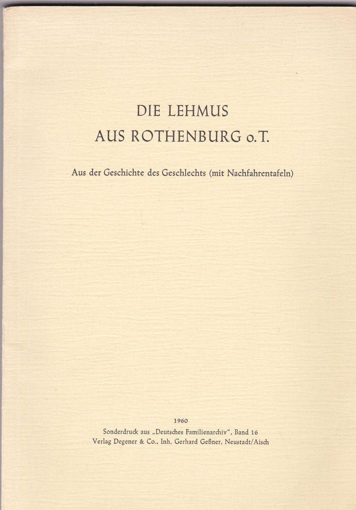 Beckh, Hermann Die Lehmus aus Rothenburg o.T. Aus der Geschichte des Geschlechts (mit Nachfahrentafeln) Sonderdruck