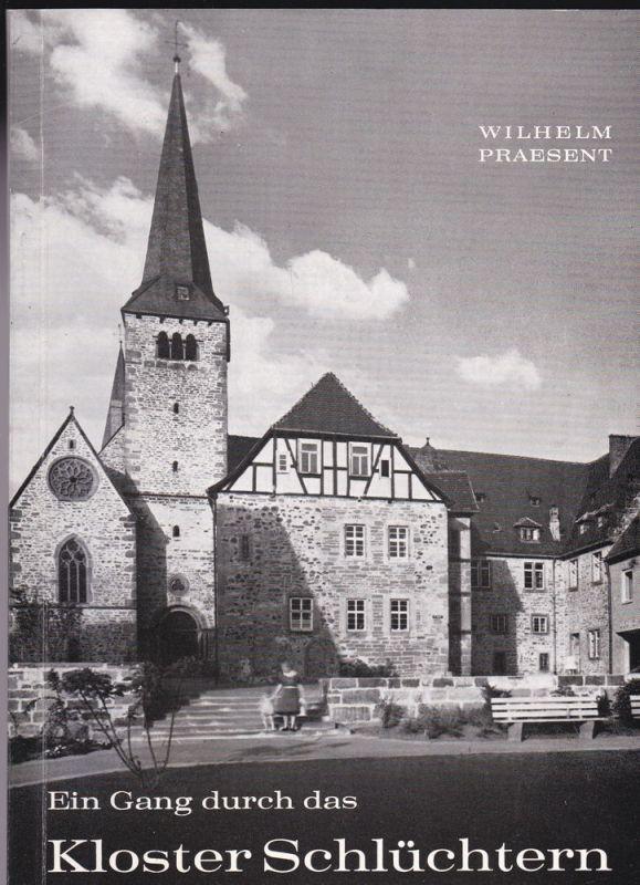Praesent, Wilhelm Ein Gang durch das Kloster Schlüchtern