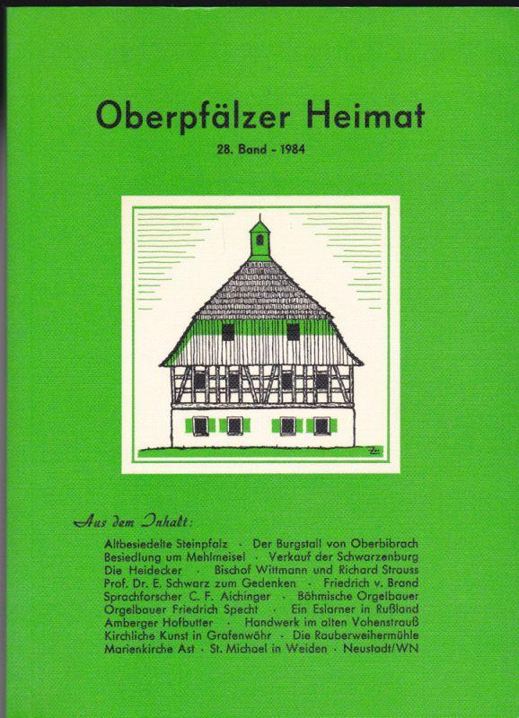 Zückert, Gerhard Oberpfälzer Heimat. 28. Band 1984