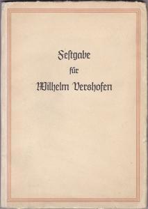 Festgabe für Wilhelm Vershofen, herausgegeben von seinen Schülern