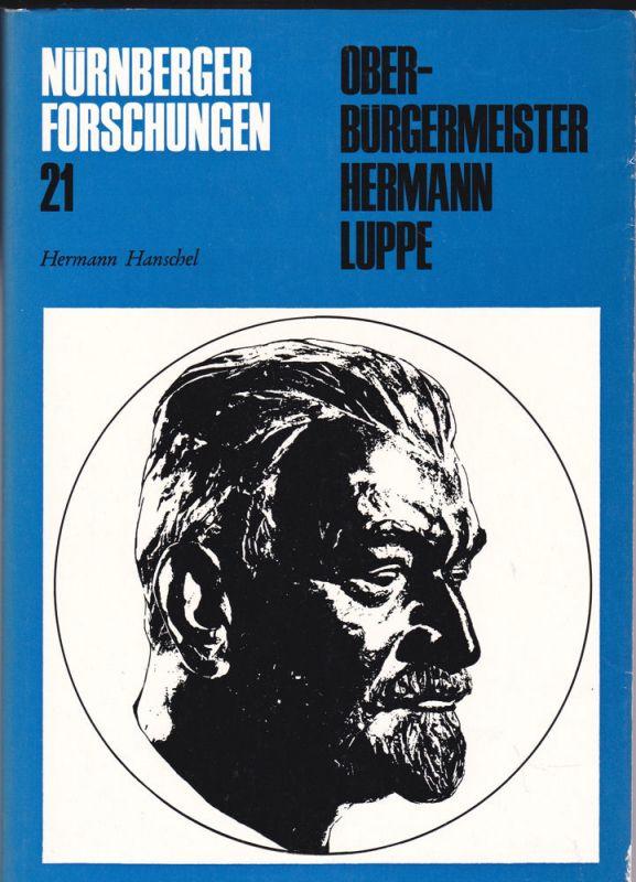 Hanschel, Hermann Oberbürgermeister Hermann Luppe. Nürnberger Kommunalpolitik in der Weimarer Republik