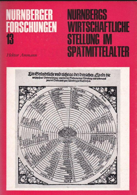 Ammann, Hektor Nürnbergs wirtschaftliche Stellung im Spätmittelalter