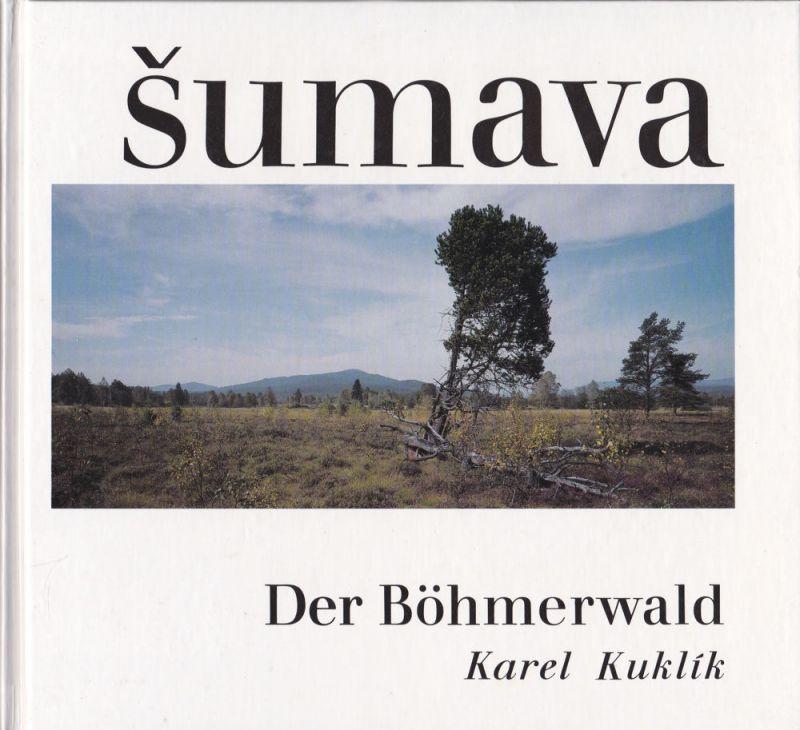 Kuklik, Karel Sumava/ Der Böhmerwald