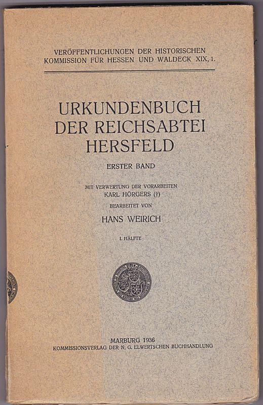 Weirich, Hans Urkundenbuch der Reichssabtei Hersfeld Erster Band/1. Hälfte