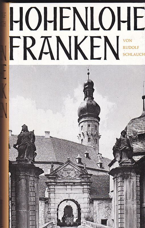 Schlauch, Rudolf Hohenlohe Franken. Landschaft Geschichte, Kultur, Kunst, Volkstum
