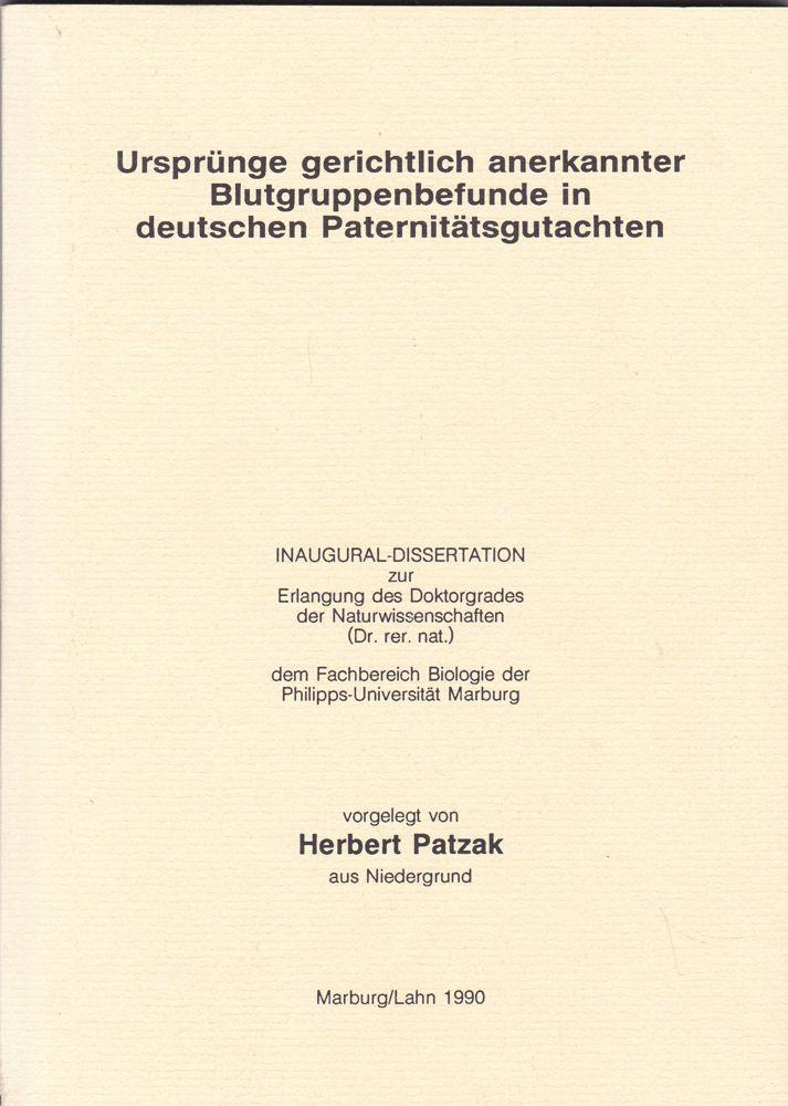 Patzak, Herbert Ursprünge gerichtlich anerkannter Blutgruppenbefunde in deutschen Paternitätsgutachten