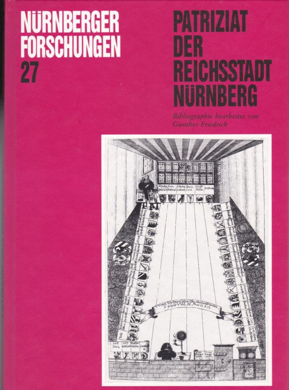 Friedrich, Gunther Bibliographie zum Patriziat der Reichsstadt Nürnberg