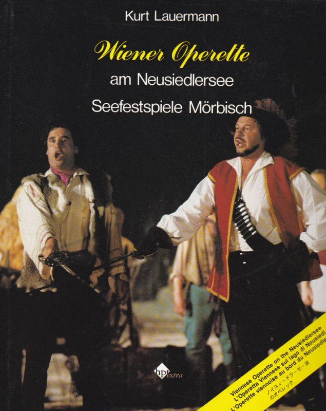Lauermann, Kurt Wiener Operette am Neusiedlersee. Seefestspiele Mörbisch