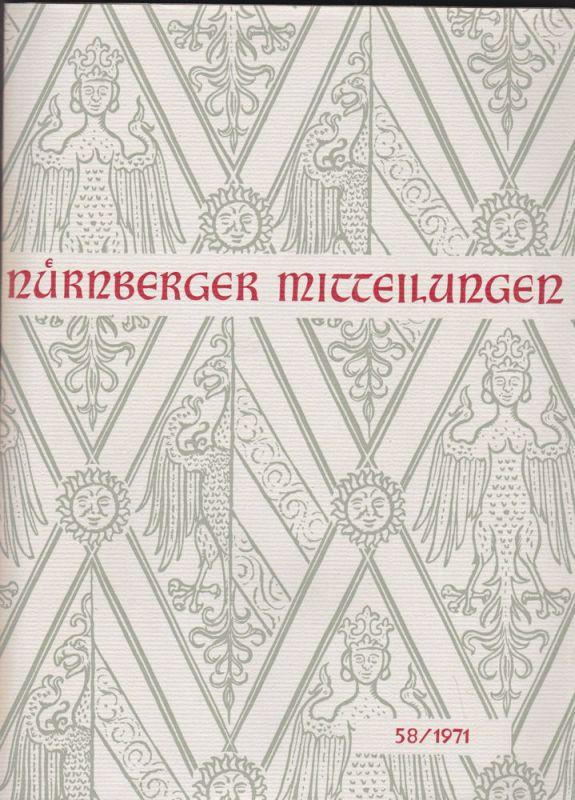 Hirschmann, Gerhard & Schnelbögl, Fritz (Eds.) Nürnberger Mitteilungen MVGN 58 / 1971, Mitteilungen des Vereins für Geschichte der Stadt Nürnberg